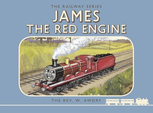 Thomas the Tank Engine: The Railway Series: James the Red Engine - Classic Thomas the Tank Engine (Hardback)
