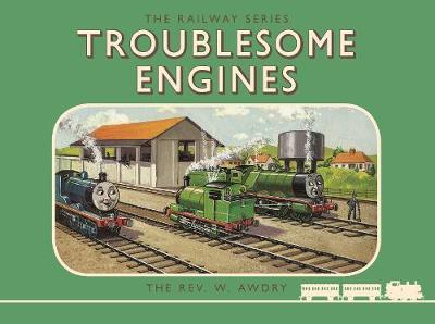 Thomas the Tank Engine: The Railway Series: Troublesome Engines - Classic Thomas the Tank Engine (Hardback)