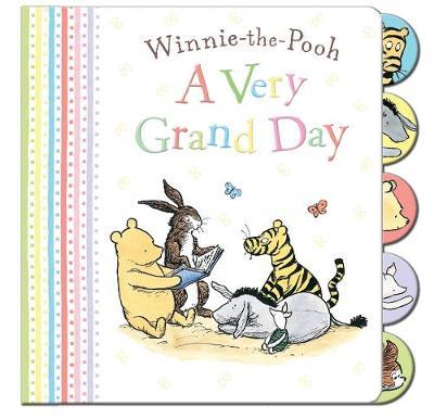 Winnie-the-Pooh: A Very Grand Day (Hardback)