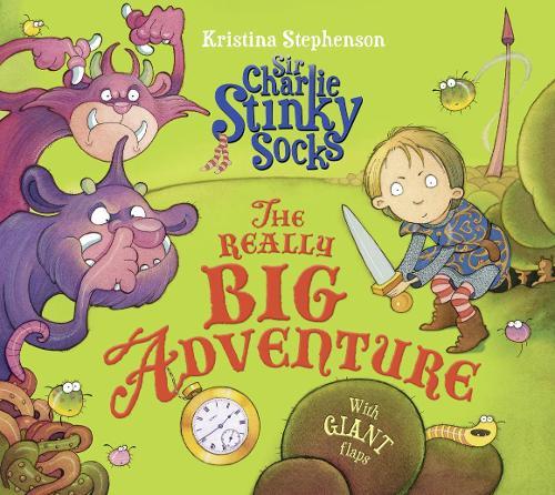Sir Charlie Stinky Socks: The Really Big Adventure - Sir Charlie Stinky Socks (Paperback)