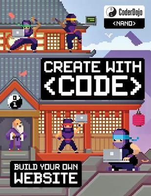 CoderDojo: My First Website: Create with Code - CoderDojo Nano (Paperback)