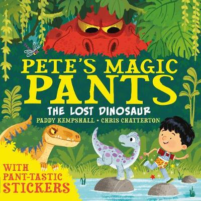 Pete's Magic Pants: The Lost Dinosaur - Pete's Magic Pants (Paperback)