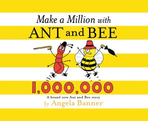 Make a Million with Ant and Bee - Ant and Bee (Hardback)