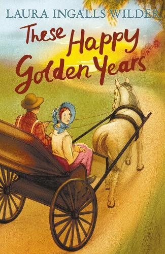 These Happy Golden Years - The Little House on the Prairie 7 (Paperback)