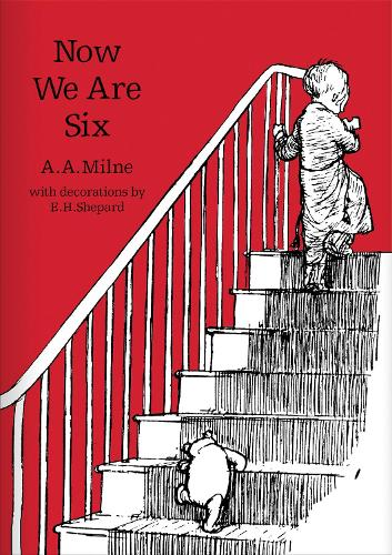 Now We Are Six - Winnie-the-Pooh - Classic Editions (Hardback)