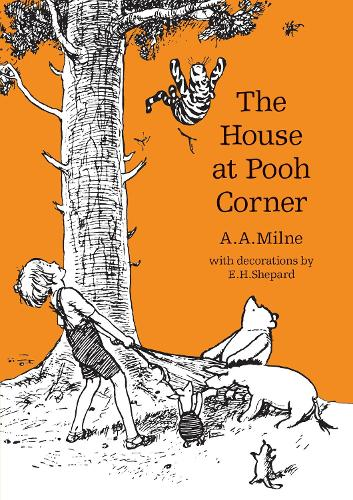 The House at Pooh Corner - Winnie-the-Pooh - Classic Editions (Paperback)