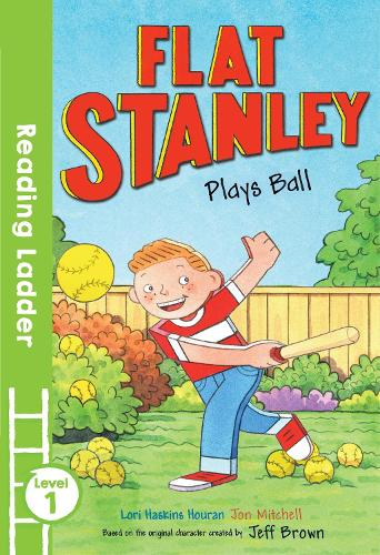 Flat Stanley Plays Ball - Reading Ladder Level 1 (Paperback)