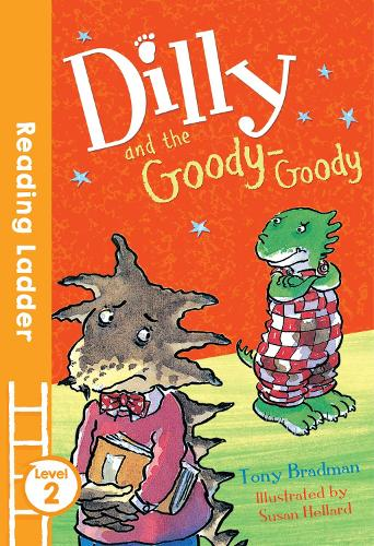 Dilly and the Goody-Goody - Reading Ladder Level 2 (Paperback)