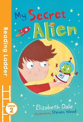 My Secret Alien - Reading Ladder Level 2 (Paperback)