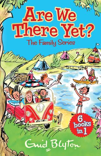 Are We There Yet?: Enid Blyton's complete Family Series collection (Paperback)