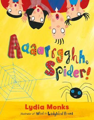Aaaarrgghh Spider! (Hardback)