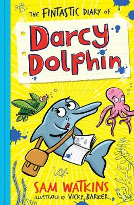 The Fintastic Diary of Darcy Dolphin - Darcy Dolphin 1 (Paperback)