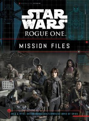 Star Wars Rogue One: Mission Files (Hardback)