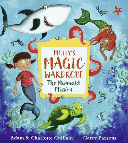 Molly's Magic Wardrobe: The Mermaid Mission (Paperback)