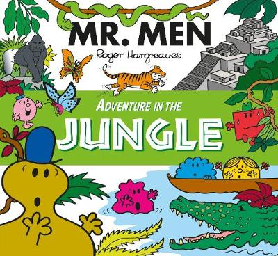 Mr. Men Adventure in the Jungle - Mr. Men and Little Miss Adventures (Paperback)