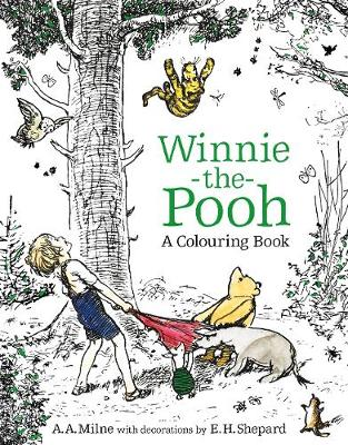 Winnie-the-Pooh: A Colouring Book by A. A. Milne, E. H. Shepard | Waterstones