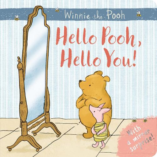 Winnie-the-Pooh: Hello Pooh Hello You: Mirror Book (Hardback)
