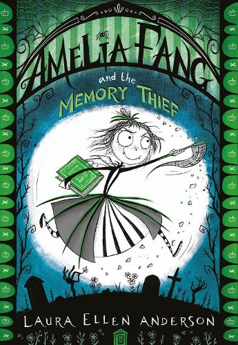 Amelia Fang and the Memory Thief - The Amelia Fang Series (Paperback)