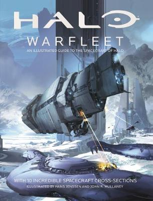 Halo Warfleet: An Illustrated Guide to the Spacecraft of Halo (Hardback)