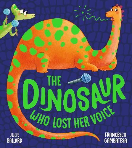 The Dinosaur Who Lost Her Voice (Paperback)