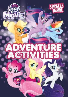 My Little Pony Movie: Activity Book with Stickers (Paperback)