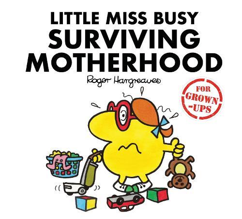 Little Miss Busy Surviving Motherhood - Mr. Men for Grown-ups (Hardback)