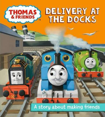 Thomas and Friends: Delivery at the Docks: A story about making friends - Really Useful Stories (Paperback)