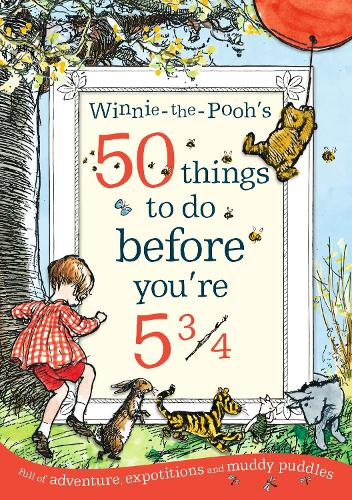 Winnie-the-Pooh's 50 things to do before you're 5 3/4 (Paperback)