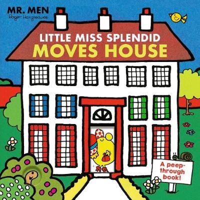 Mr. Men: Little Miss Splendid Moves House (A peep-through book) (Board book)