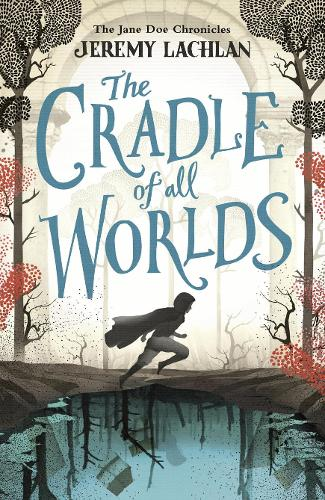 The Cradle of All Worlds: The Jane Doe Chronicles (Paperback)
