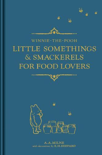 Winnie-the-Pooh: Little Somethings & Smackerels for Food Lovers (Hardback)