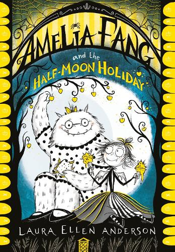 Amelia Fang and the Half-Moon Holiday - The Amelia Fang Series (Paperback)