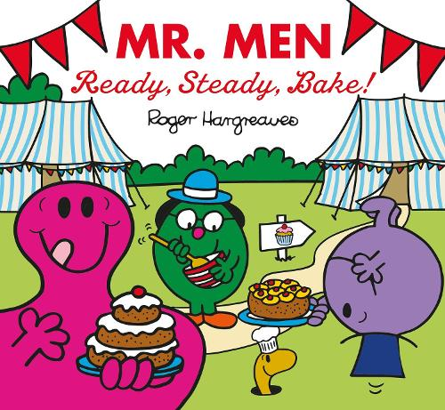 Mr Men: Ready, Steady, Bake! - Mr. Men & Little Miss Celebrations (Paperback)