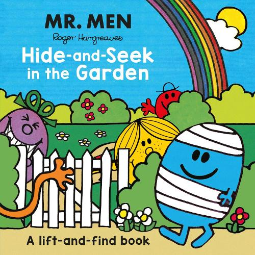 Mr Men: Hide-and-Seek in the Garden (A Lift-and-Find book) (Board book)