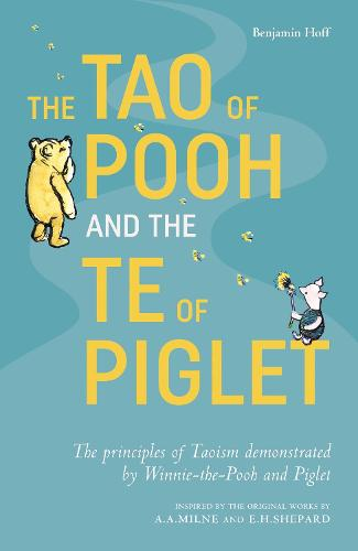 The Tao of Pooh & The Te of Piglet (Paperback)