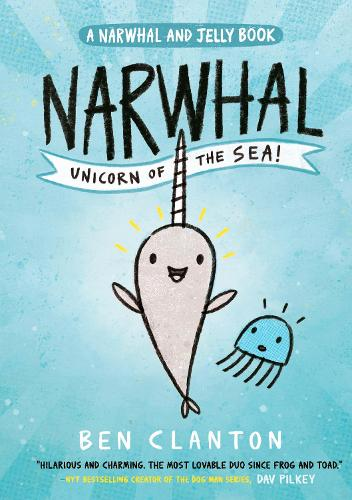 Narwhal: Unicorn of the Sea! (Narwhal and Jelly 1) (Paperback)