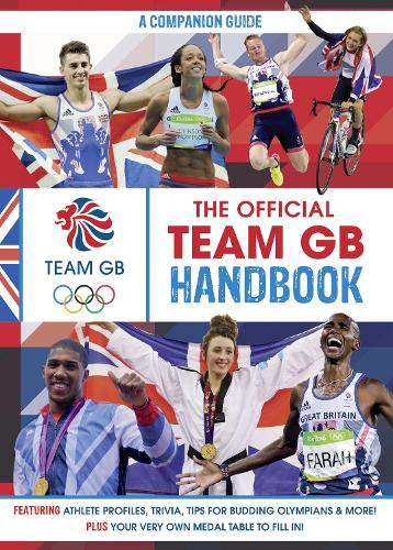 The Official Team GB Handbook: The Companion Guide to Team GB at the Olympics (Hardback)