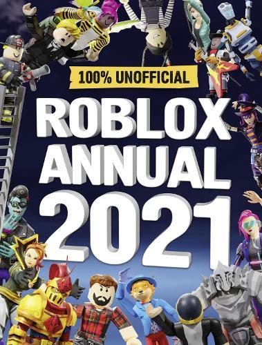 Roblox Annual 2021: 100% Unofficial (Hardback)