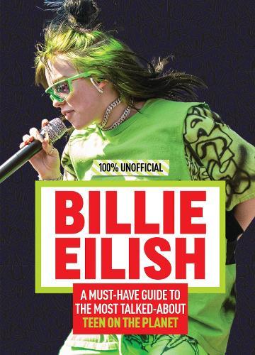 100% Unofficial: Billie Eilish (Hardback)