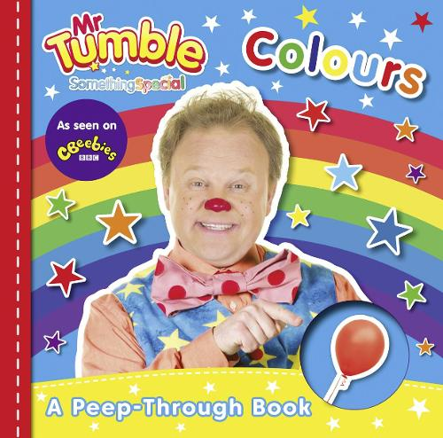 Mr Tumble Something Special: Colours Peep-through Board Book (Board book)