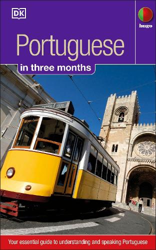 Portuguese in 3 months: Your Essential Guide to Understanding and Speaking Portuguese - Hugo in 3 Months (Paperback)