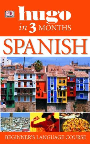 Hugo In Three Months: Spanish: Your Essential Guide to Understanding and Speaking Spanish - Hugo in 3 Months (Paperback)