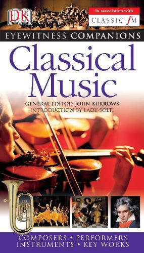 Eyewitness Companions: Classical Music - Eyewitness Companions (Paperback)