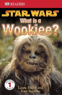 """Star Wars"" What is a Wookiee?: Learn About Wookiees and Other Aliens - DK Readers Level 1 (Paperback)"