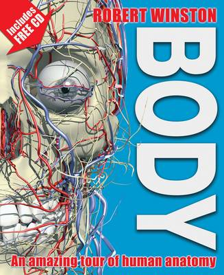 Body: An Amazing Tour of Human Anatomy (Hardback)