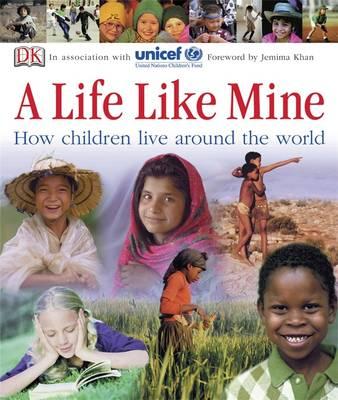 A Life Like Mine: How Children Live Around the World (Paperback)