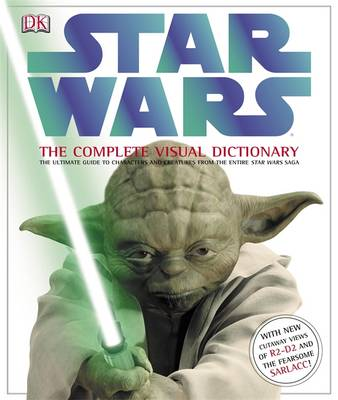 """Star Wars"": the Complete Visual Dictionary (Hardback)"