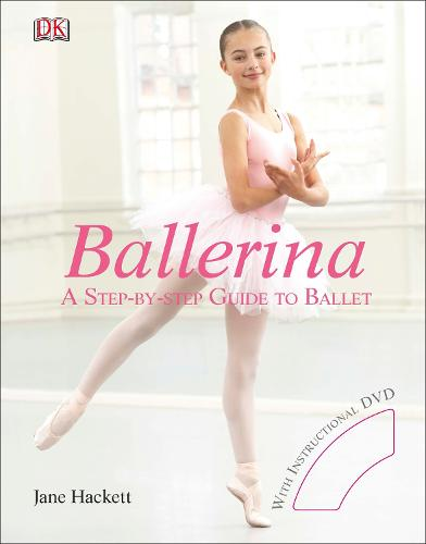 Ballerina: A Step-by-Step Guide to Ballet (Hardback)