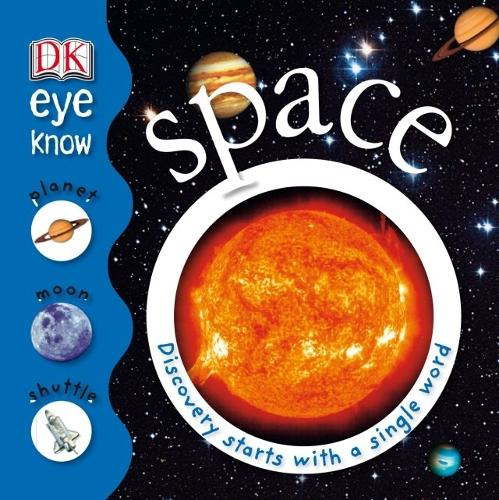 Space: Discovery Starts with a Single Word - Eye Know (Hardback)
