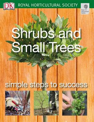 Shrubs and Small Trees - RHS Simple Steps to Success (Paperback)
